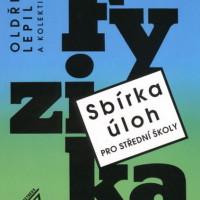 Fysika: Sbírka úloh pro střední školy
